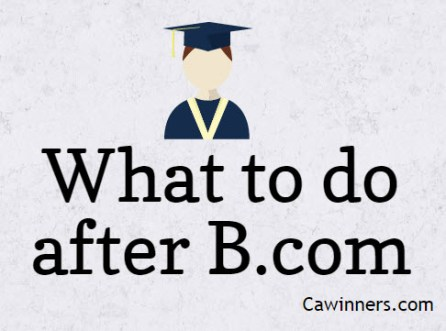 What to do after B.com (Graduation) | Top 13 Best Career Options