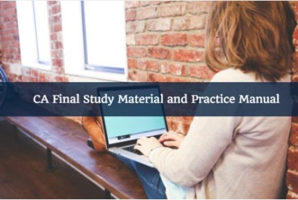 CA Final Study Material and Practice Manual For May 2018