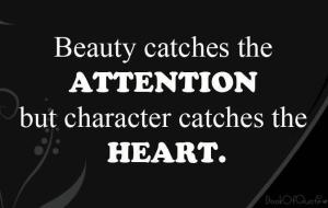 beauty-catches-the-attention-but-character-catches-the-heart-character-quote