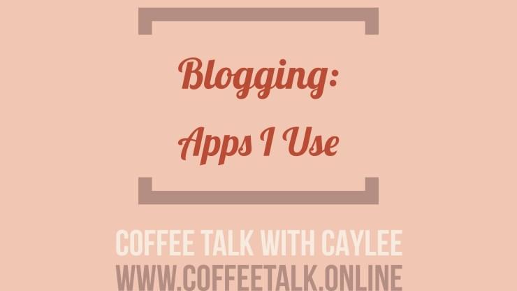 Blogging: Apps I Use