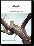 Mbada. El leopardo del valle del silencio