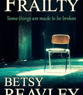 Frailty - Betsy Reavley - Book Cover