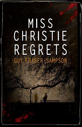 Miss Christie Regrets - Guy Fraser-Sampson - Book Cover
