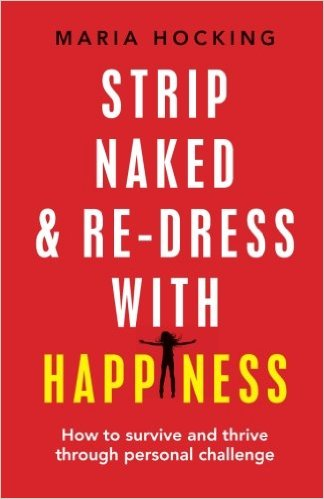 Strip Naked & Re-Dress with Happiness - Maria Hocking Book Cover