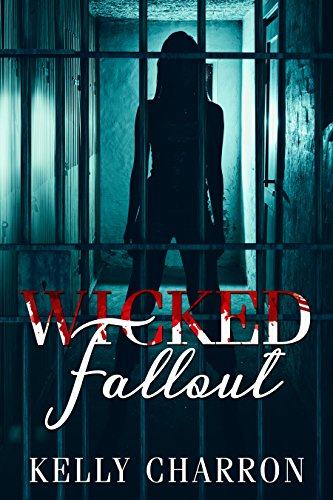 Wicked Fallout - Kelly Charron - Book Cover