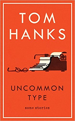 Uncommon Type - Tom Hanks - Book Cover