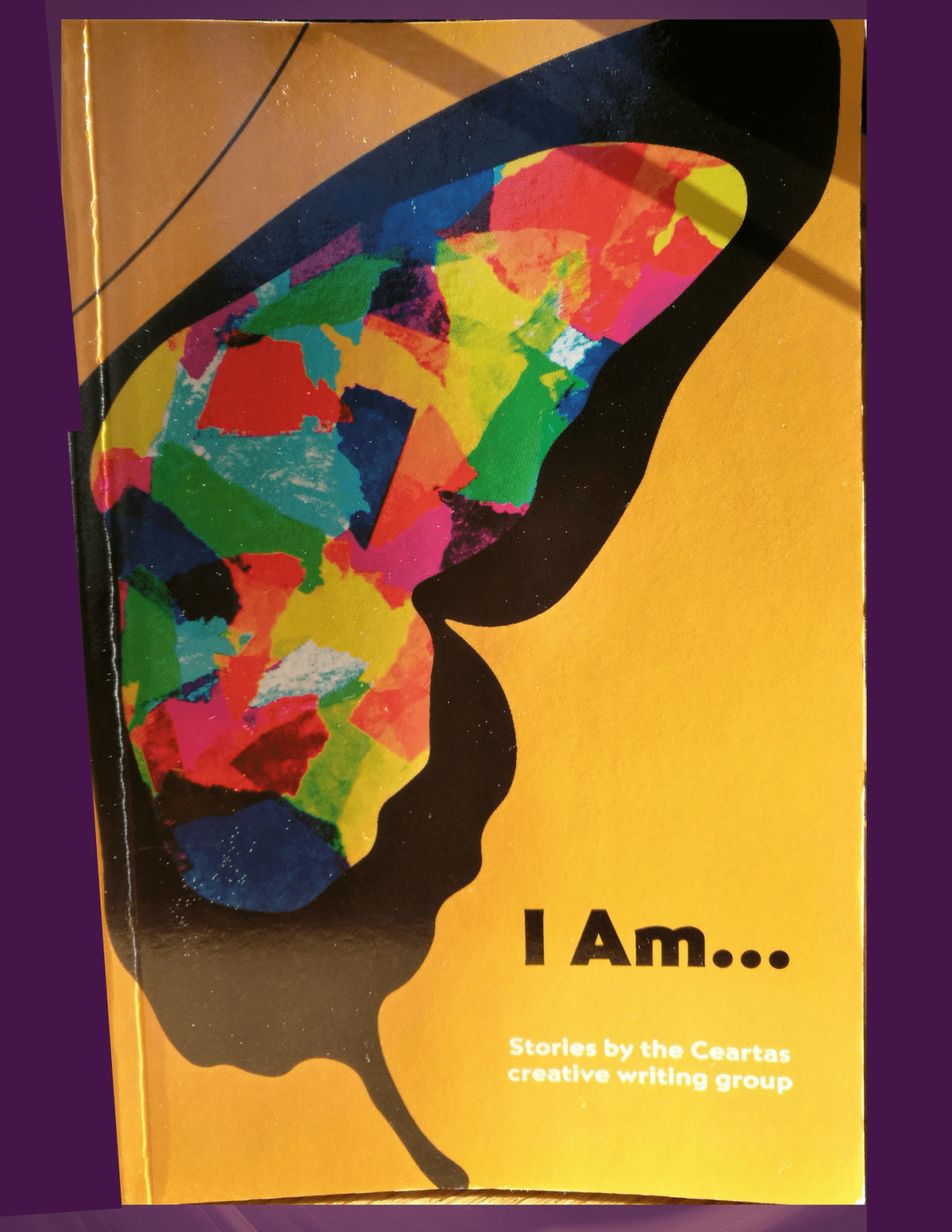 I Am... Ceartas Advocacy Creative Writing Group Book Cover