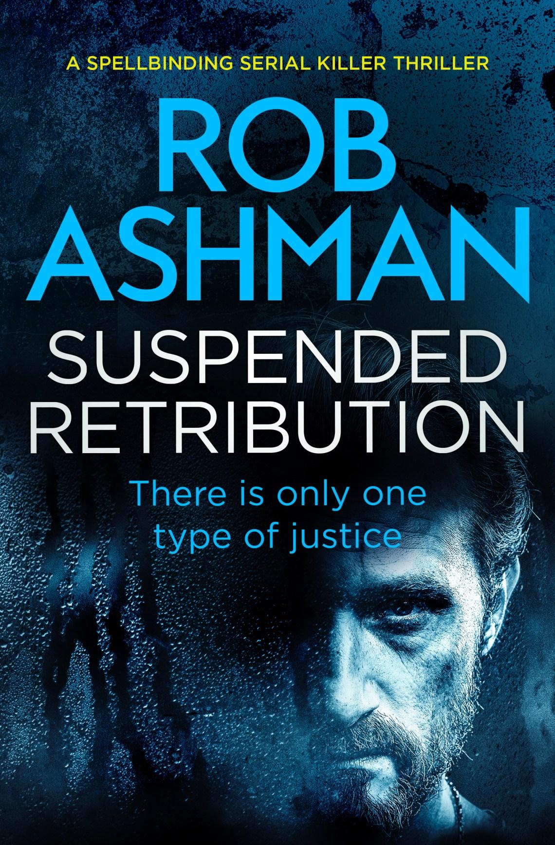 Suspended Retribution - Rob Ashman - Book Cover