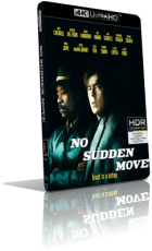 No Sudden Move (2021) [HDR] WEBDL 2160p ITA/AC3 5.1 (Audio Da WEBDL) ENG/AC3 5.1 Subs MKV