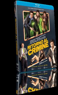 Ritorno al crimine (2021) FullHD 1080p ITA/AC3+DTS 5.1 Subs MKV