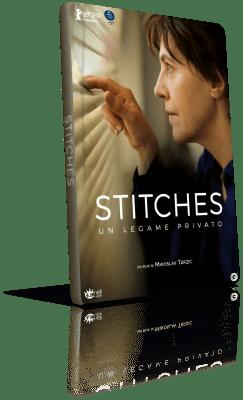 Stitches - Un legame privato (2019) Full DVD9 - ITA/SER