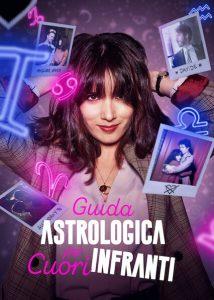 Guida astrologica per cuori infranti - Stagione 1 - COMPLETA