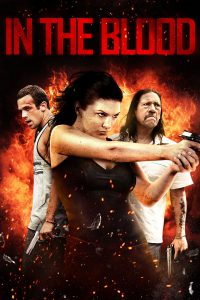In The Blood [HD] (2014)