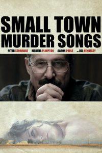 Small Town Murder Songs [HD] (2010)