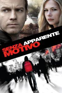 Senza apparente motivo [HD] (2009)
