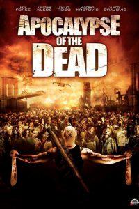 Apocalypse Of The Dead [HD] (2009)