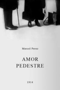 Amor Pedestre [B/N] [Corto] (1914)