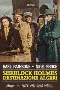 Sherlock Holmes – Destinazione Algeri [B/N] [HD] (1945)