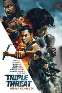 Triple Threat – Tripla Minaccia [HD] (2019)
