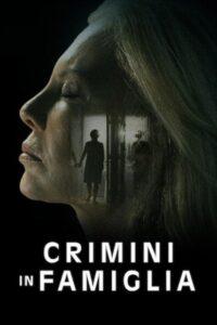 Crimini in famiglia [HD] (2020)