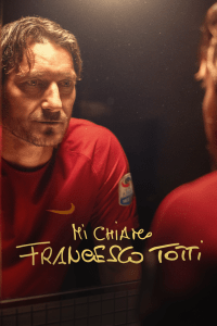 Mi chiamo Francesco Totti [HD] (2020)