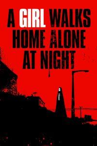 A girl walks home alone at night [B/N] [HD] (2014)