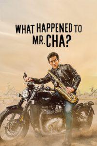 What Happened to Mr Cha? [Sub-ITA] (2021)