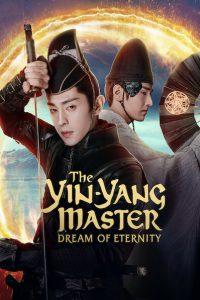 The Yin Yang Master: Dream of Eternity [Sub-ITA] (2021)