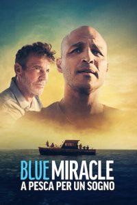 Blue Miracle – A pesca per un sogno [HD] (2021)