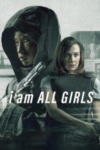 I Am All Girls [HD] (2021)
