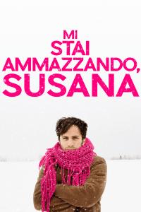 Mi stai ammazzando, Susana [HD] (2016)