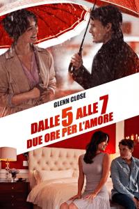 Dalle 5 alle 7 – Due ore per l'amore [HD] (2014)