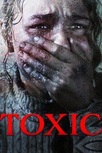 Toxic [HD] (2018)