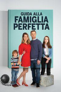 Guida alla famiglia perfetta [HD] (2021)