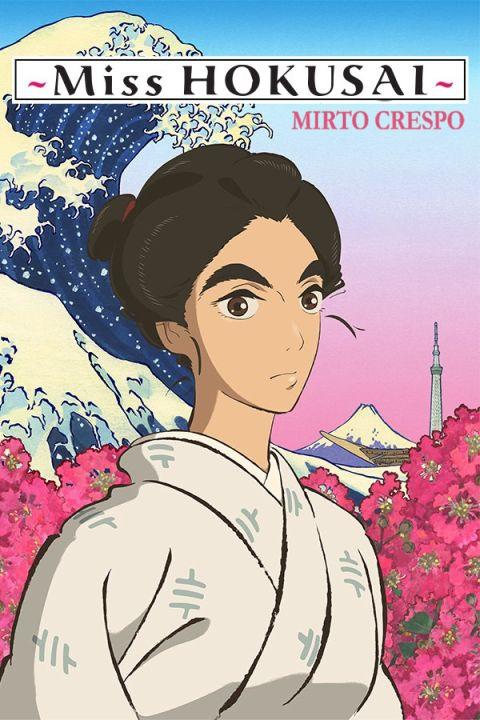 Miss Hokusai – Mirto Crespo [HD] (2015)