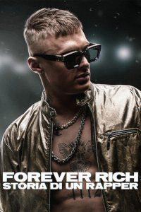 Forever Rich – Storia di un rapper [Sub-ITA] (2021)