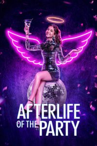 Afterlife of the Party [HD] (2021)