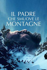 Il padre che smuove le montagne [Sub-ITA] (2021)