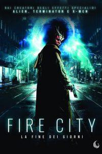 Fire City: La fine dei giorni (2015)