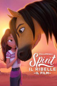 Spirit – Il ribelle [HD] (2021)