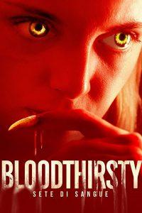 Bloodthirsty – Sete di sangue [HD] (2020)