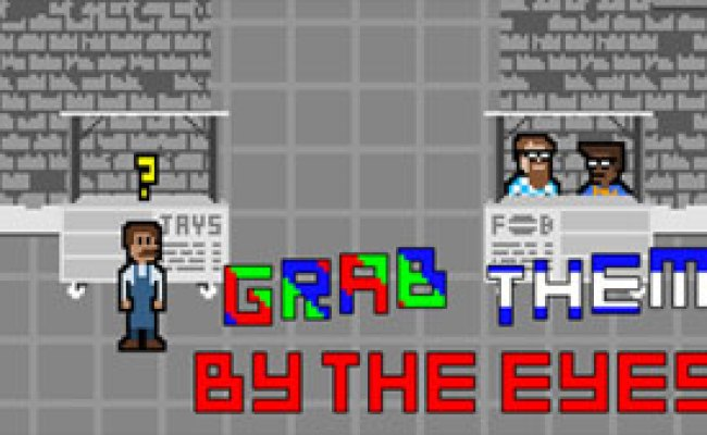 Grab Them By The Eyes Hacked Play Game On Cb1 Org