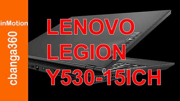Unboxing Review Lenovo Legion Y530-15ICH Notebook