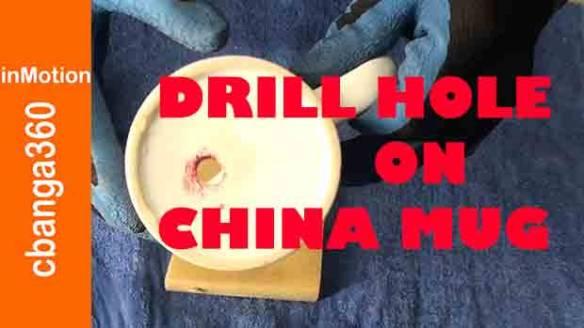 How to Drill. Bore Hole on China Ceramic Mug