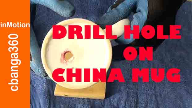 How to Drill. Bore Hole on China Ceramic Mug