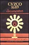 Cuzco 1689. Documentos. Informes de los párrocos al obispo Mollinedo. Economía y sociedad en el Sur andino