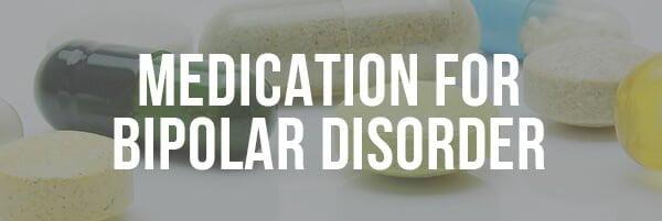 Medication for Bipolar Disorder