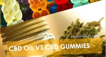 CBD oil Vs CBD Gummies