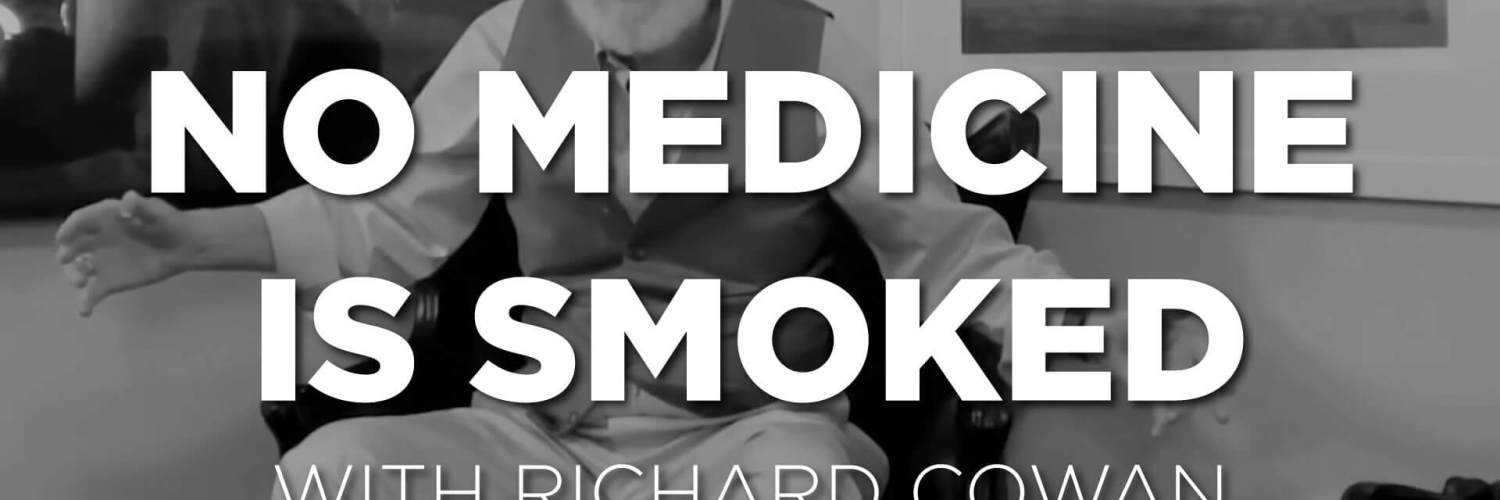 No medicine is smoked