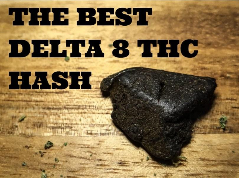 Best Delta 8 THC Hash